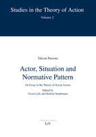 Talcott Parsons: Actor, Situation and Normative Pattern